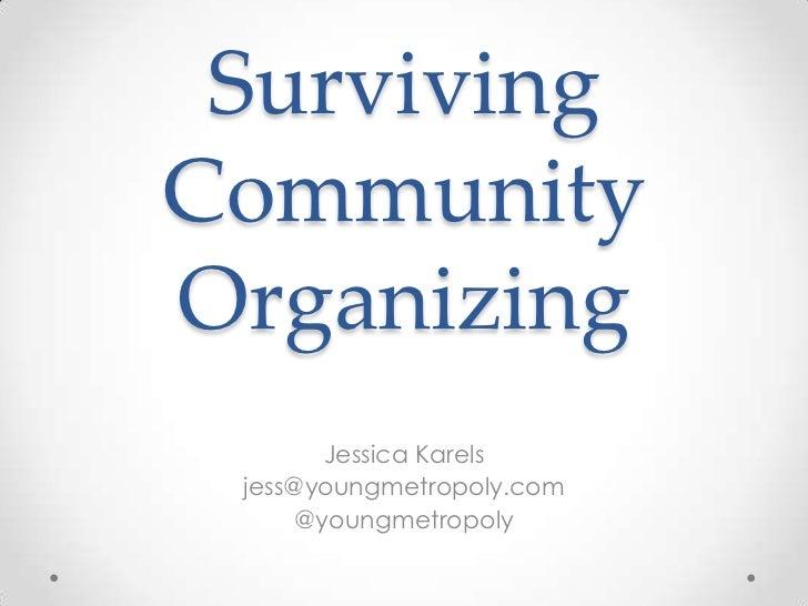 Surviving community organizing