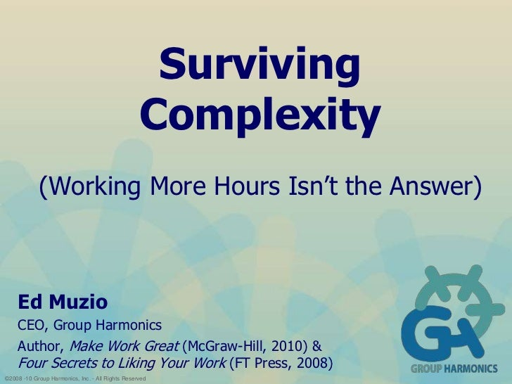 Surviving Complexity: Working More Hours Isn't the Answer