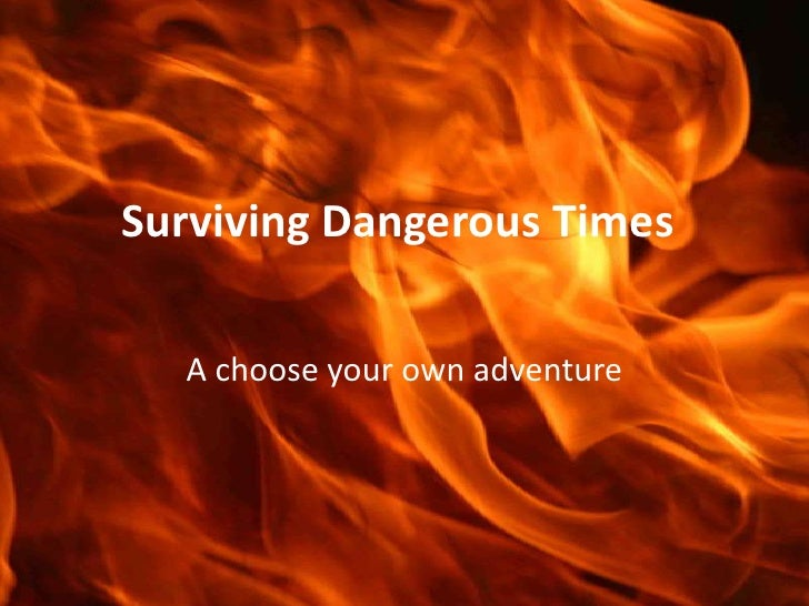 Surviving Dangerous Times Final