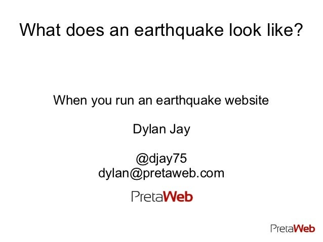 What does an earthquake look like?    When you run an earthquake website                Dylan Jay                @djay75  ...