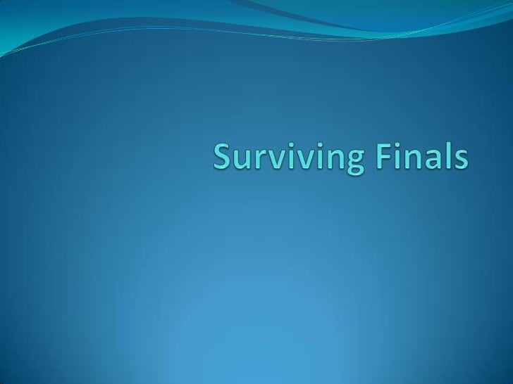 Surviving Final Exams