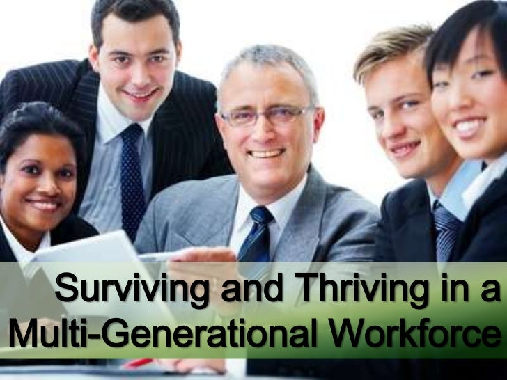 Surviving in a multi generational workforce - ceo roundtable