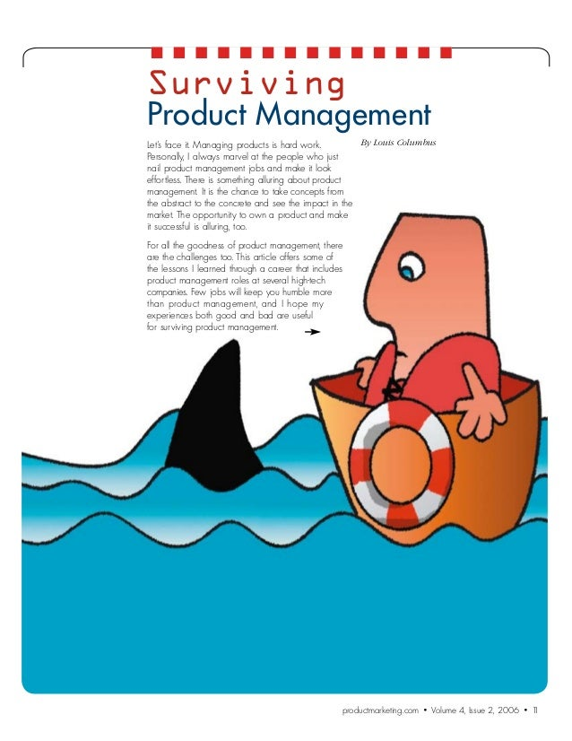 SurvivingProduct ManagementLet's face it. Managing products is hard work.         By Louis ColumbusPersonally, I always ma...