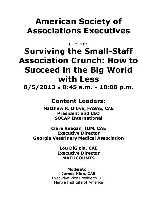 American Society of Associations Executives presents Surviving the Small-Staff Association Crunch: How to Succeed in the B...