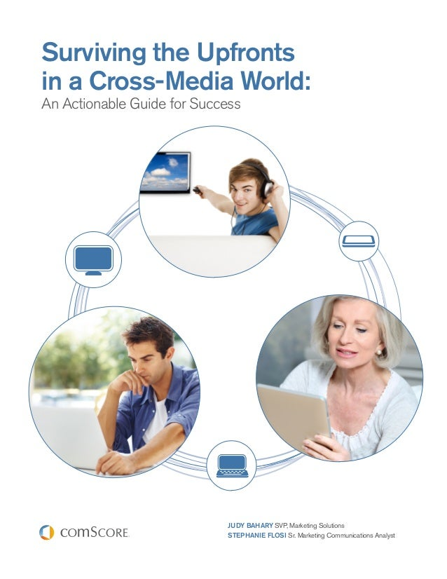 Surviving the Upfrontsin a Cross-Media World:An Actionable Guide for Success                            JUDY BAHARY SVP, M...