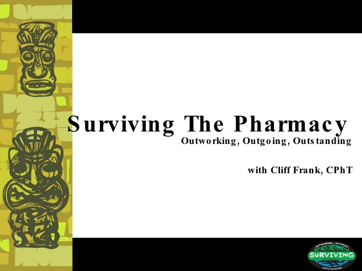 Surviving The Pharmacy   Outworking, Outgoing, Outstanding with Cliff Frank, CPhT