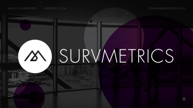 https://angel.co/survmetrics founders@survmetrics.com survmetrics.com