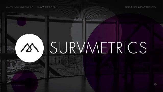 https://angel.co/survmetrics founders@survmetrics.com survmetrics.com