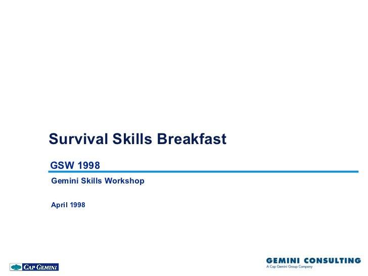 Survival Skills BreakfastGSW 1998Gemini Skills WorkshopApril 1998