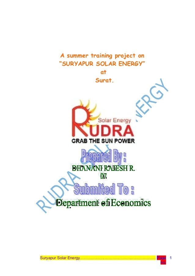 "A summer training project on""SURYAPUR SOLAR ENERGY""atSurat.Suryapur Solar Energy…………………………………………………. Pageno.1"
