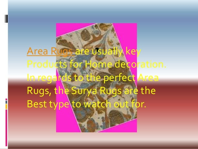 Area Rugs are usually keyProducts for Home decoration.In regards to the perfect AreaRugs, the Surya Rugs are theBest type ...