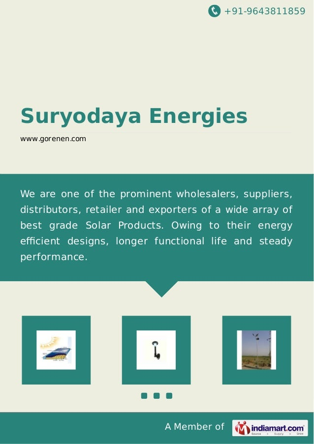 +91-9643811859 A Member of Suryodaya Energies www.gorenen.com We are one of the prominent wholesalers, suppliers, distribu...