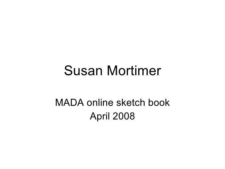 Susan Mortimer MADA online sketch book April 2008