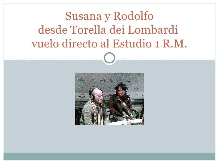 Susana y Rodolfo desde Torella dei Lombardi  vuelo directo al Estudio 1 R.M.
