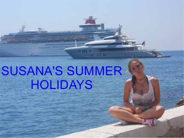 SUSANAS SUMMER   HOLIDAYS