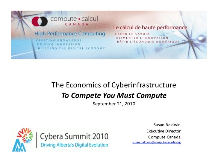 The	   Economics	   of	   Cyberinfrastructure	      To	   Compete	   You	   Must	   Compute	                   September	 ...