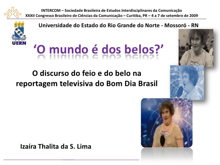 INTERCOM – Sociedade Brasileira de Estudos Interdisciplinares da Comunicação<br />XXXII Congresso Brasileiro de Ciências d...