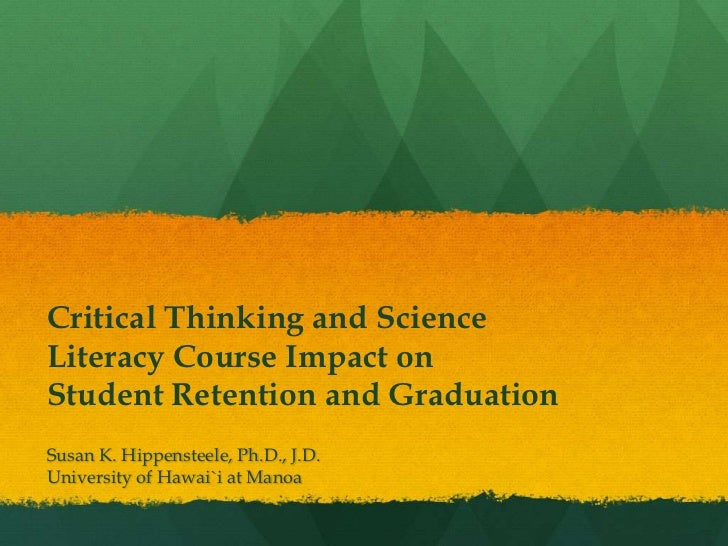 Susan Hippensteele: Critical Thinking and Science Literacy Course Impact on Student Retention and Graduation