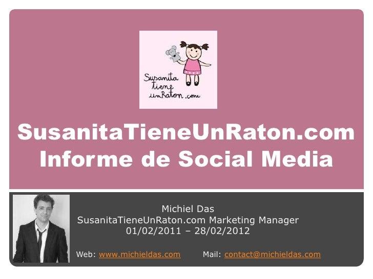SusanitaTieneUnRaton.com Informe de Social Media                     Michiel Das    SusanitaTieneUnRaton.com Marketing Man...