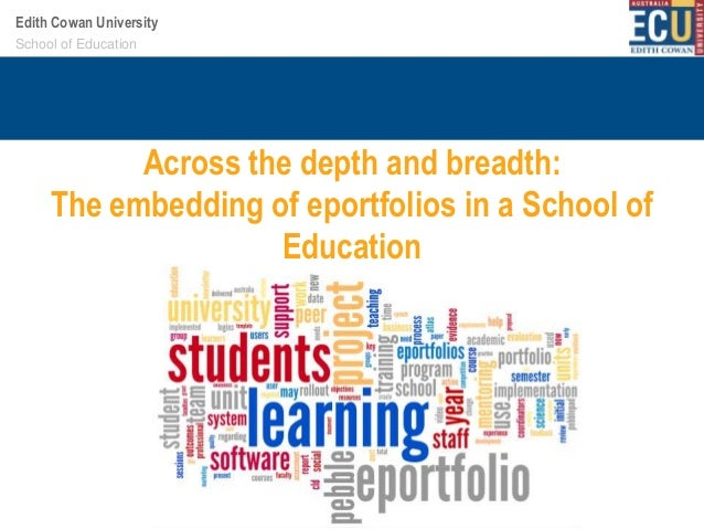 Edith Cowan University Your School Centre name School oforEducation here  Across the depth and breadth: The embedding of e...