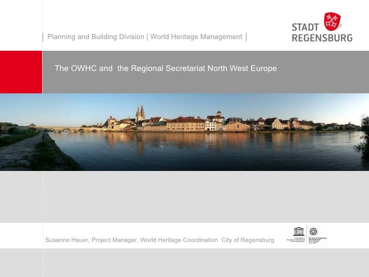 │ Planning and Building Division | World Heritage Management │    The OWHC and the Regional Secretariat North West Europe ...