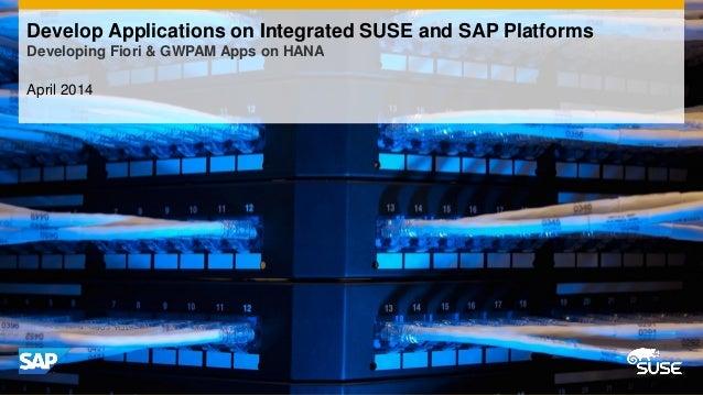 SUSE Technical Webinar: Developing Fiori & GWPAM Apps on HANA (SAP and SUSE Campaign)