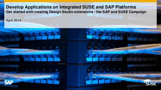 SUSE Technical Webinar – Get started with creating Design Studio extensions - the SAP and SUSE Campaign