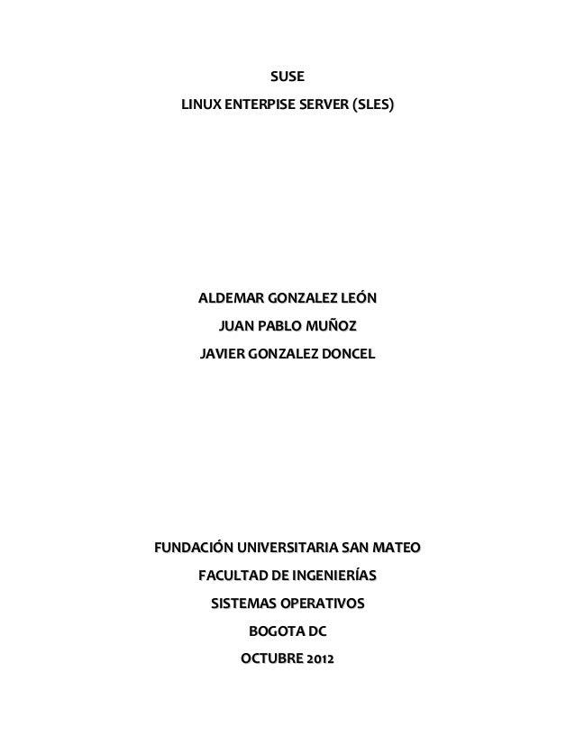 SUSE   LINUX ENTERPISE SERVER (SLES)     ALDEMAR GONZALEZ LEÓN        JUAN PABLO MUÑOZ     JAVIER GONZALEZ DONCELFUNDACIÓN...