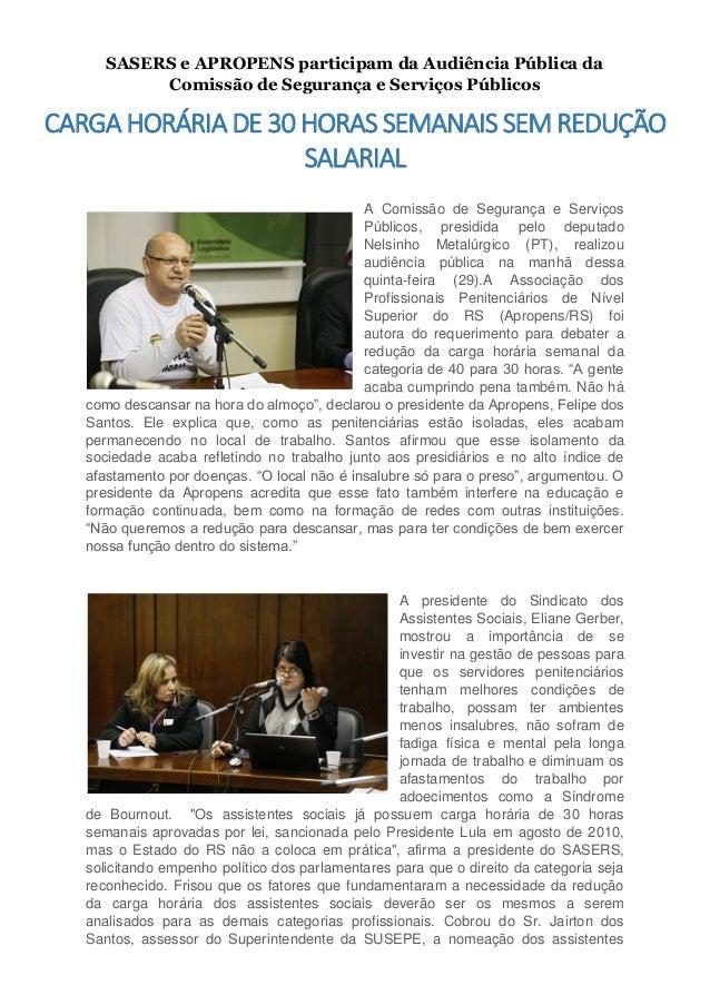 SASERS e APROPENS participam da Audiência Pública da Comissão de Segurança e Serviços Públicos CARGA HORÁRIA DE 30 HORAS S...