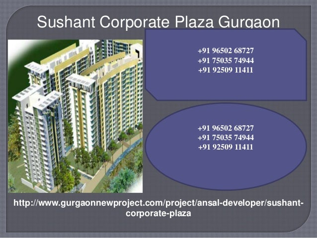Sushant Corporate Plaza Gurgaon +91 96502 68727 +91 75035 74944 +91 92509 11411  +91 96502 68727 +91 75035 74944 +91 92509...