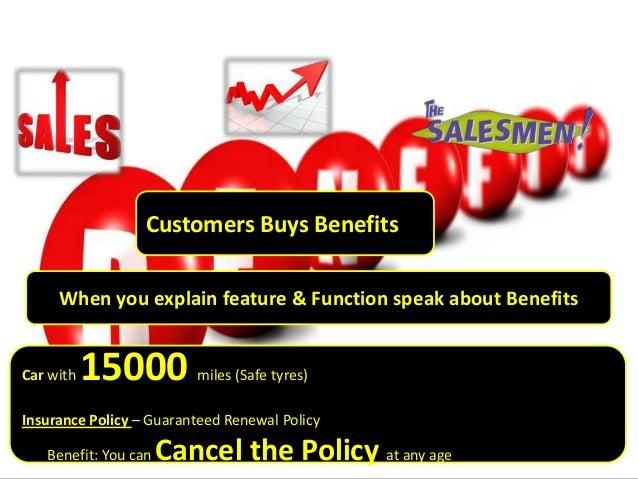 Zig Ziglar chp 28Customers Buys BenefitsWhen you explain feature & Function speak about BenefitsCar with 15000 miles (Safe...