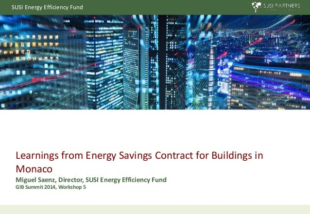 SUSI Energy Efficiency Fund Page 1GIB Summit 2014 – Learnings from Energy-Efficiency Contracts for Buildings in Monaco Lea...