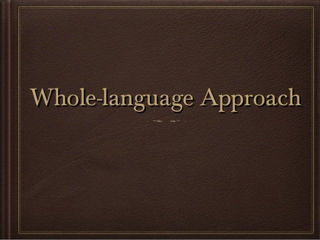 Whole-language ApproachWhole-language Approach
