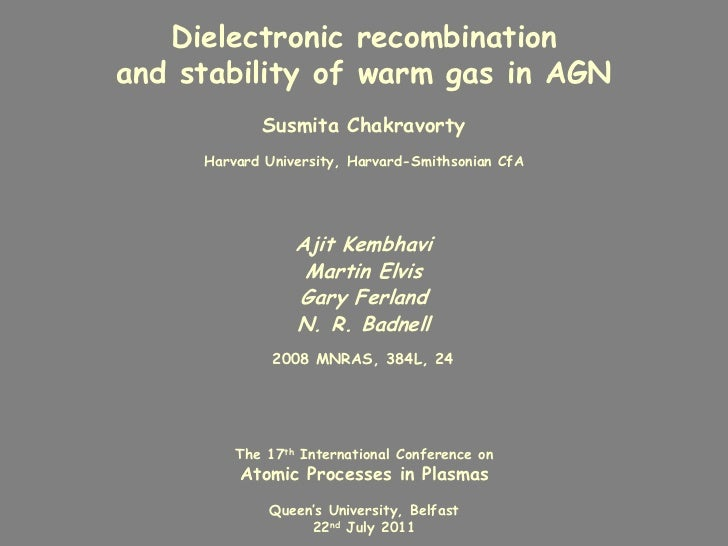 Dielectronic recombinationand stability of warm gas in AGN            Susmita Chakravorty     Harvard University, Harvard-...