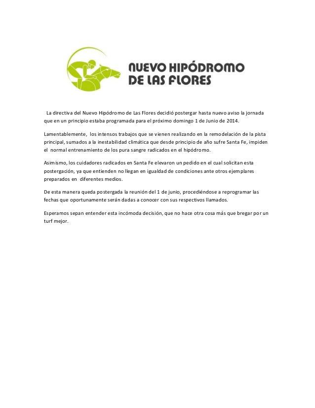 La directiva del Nuevo Hipódromo de Las Flores decidió postergar hasta nuevo aviso la jornada que en un principio estaba p...