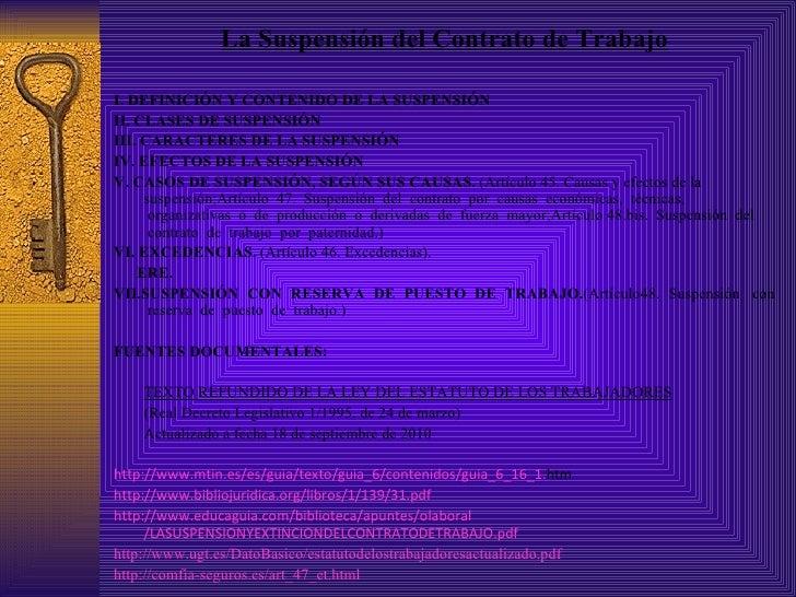 <ul><li>La Suspensión del Contrato de Trabajo </li></ul><ul><li>I. DEFINICIÓN Y CONTENIDO DE LA SUSPENSIÓN </li></ul><ul><...
