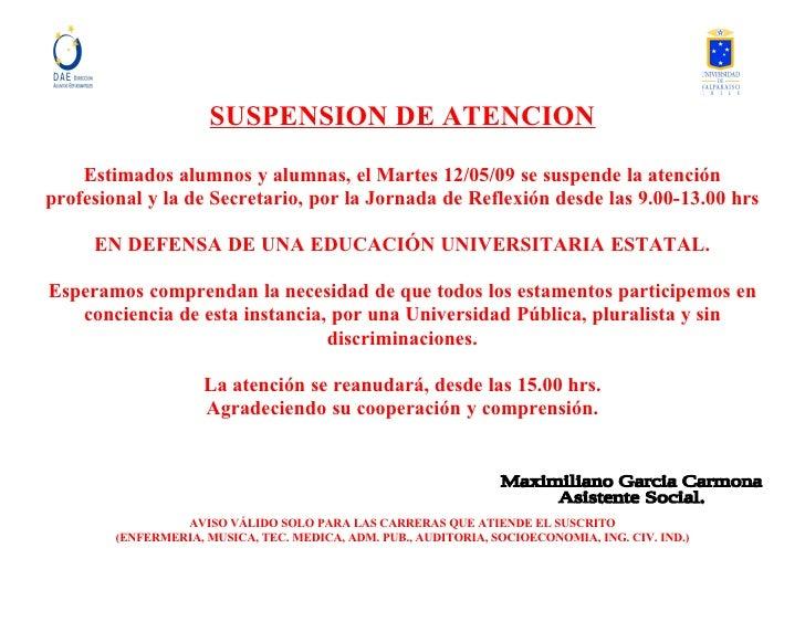 SUSPENSION DE ATENCION     Estimados alumnos y alumnas, el Martes 12/05/09 se suspende la atención profesional y la de Sec...