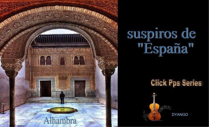 """DYANGO Alhambra suspiros de """"España"""" Click Pps Series"""