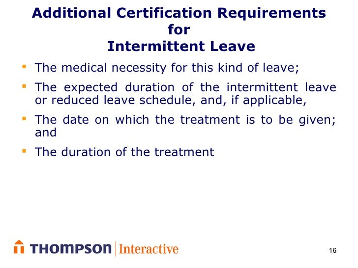 fmla intermittent leave Intermittent leave and reduced schedule leave under the family and medical leave act the family and medical leave act of 1993 (fmla) permits workers who meet certain.