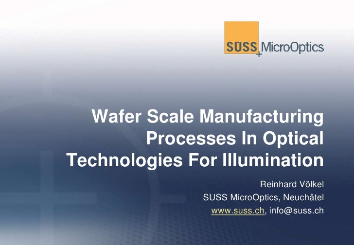 Wafer Scale Manufacturing         Processes In Optical Technologies For Illumination                           Reinhard Vö...