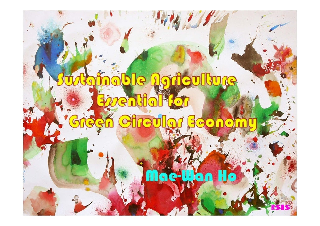 Dr Mae Wan Ho - Sustainable Agriculture essentials