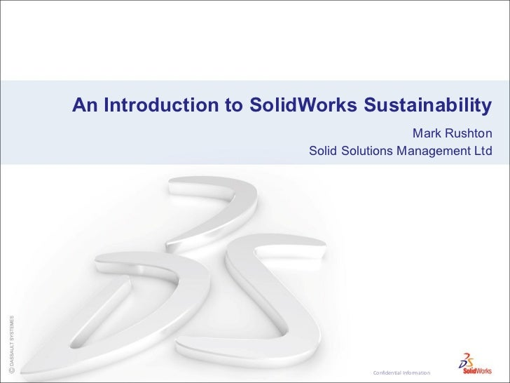 An Introduction to SolidWorks Sustainability Mark Rushton Solid Solutions Management Ltd