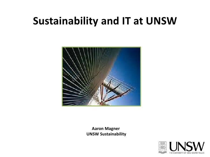 Sustainability and IT at UNSW <br />Aaron Magner<br /> UNSW Sustainability<br />