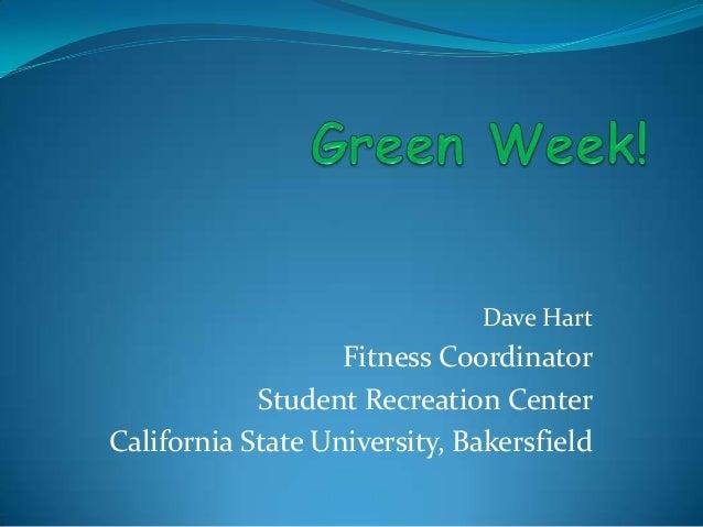 Dave HartFitness CoordinatorStudent Recreation CenterCalifornia State University, Bakersfield