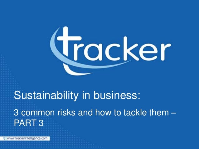 Tracker Intelligence Sustainability in business: 3 common risks and how to tackle them – PART 3