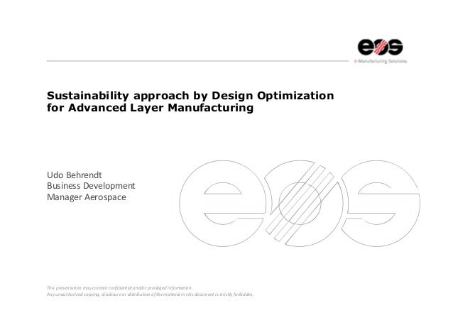 Sustainability approach by design optimization for advanced layer manufacturing