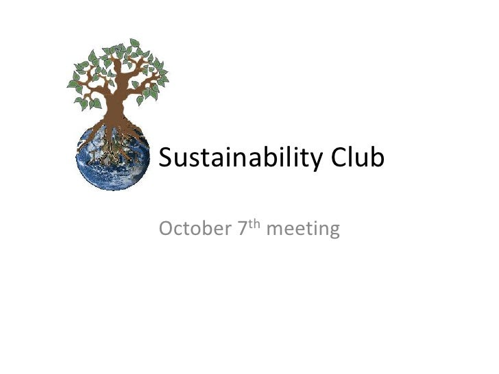 Sustainability Club<br />October 7th meeting<br />