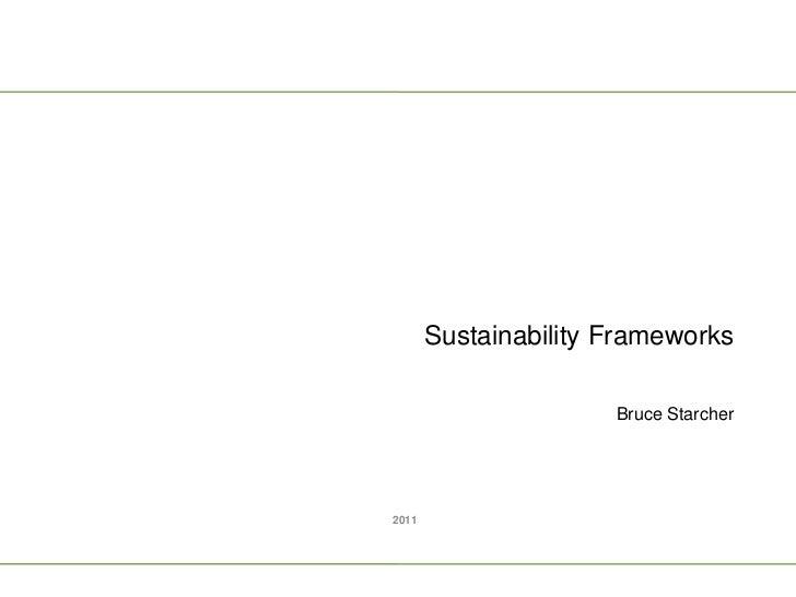 Sustainability Frameworks                      Bruce Starcher2011