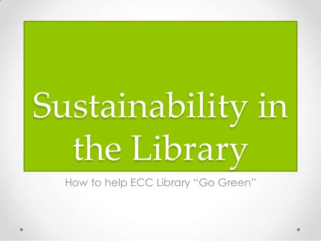 Sustainability in  the library