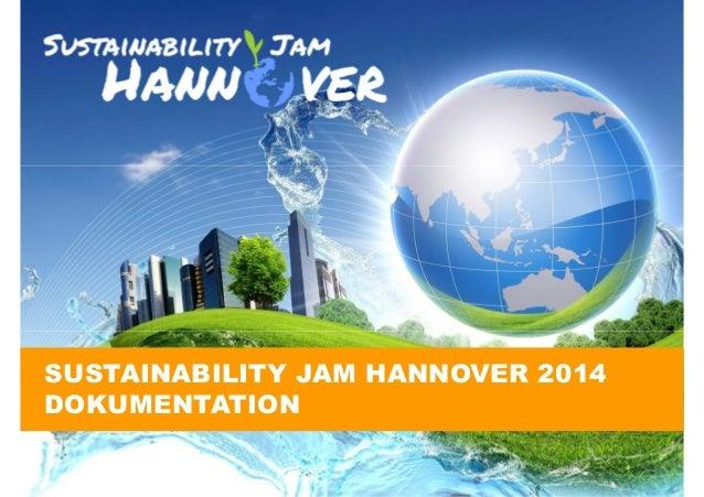 SUSTAINABILITY JAM HANNOVER 2014 DOKUMENTATION